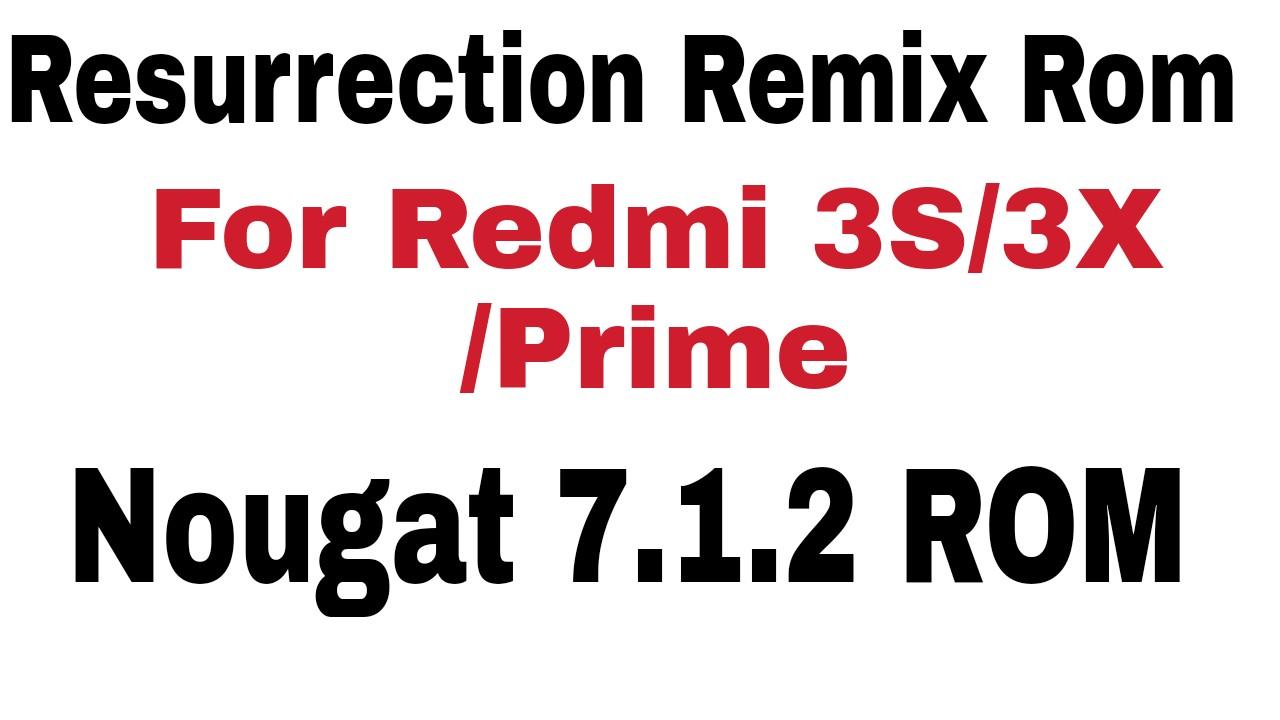 Official Resurrection Remix N For Redmi 3S/3X/Prime Nougat 7 1 2 ROM