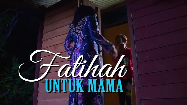 Sinopsis Telemovie Fatihah Untuk Mama
