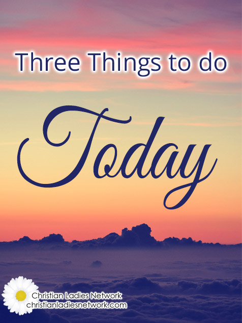 Three Things to do Today