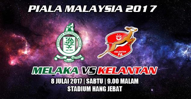 Live Streaming Melaka vs Kelantan 8.7.2017 Piala Malaysia