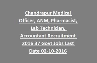 Chandrapur NUHM Medical Officer, ANM, Pharmacist, Lab Technician, Accountant Recruitment 2016 37 Govt Jobs Last Date 02-10-2016