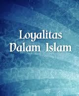 Loyalitas dalam Islam