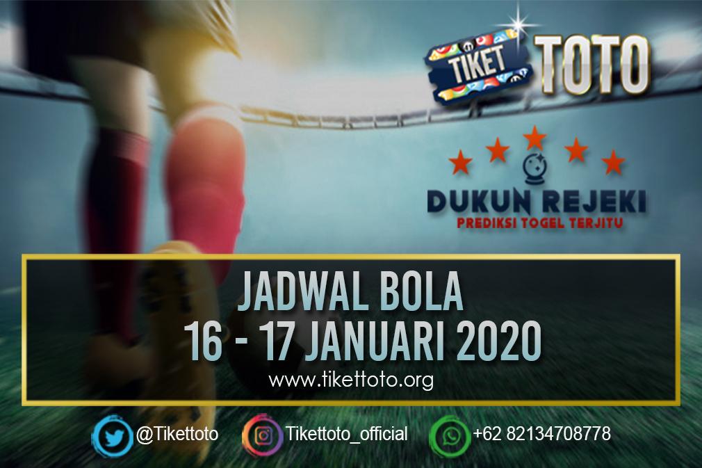 JADWAL BOLA TANGGAL 16 – 17 JANUARI 2020