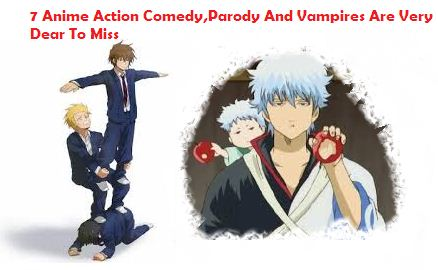 7 Anime Action ComedyParody And Vampires Are Very Dear To Miss