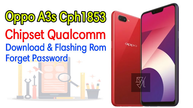 Download Rom Official / Flashing Oppo A3s Cph1853 Qualcomm Lupa