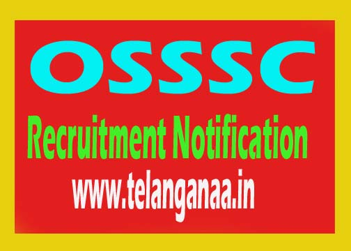 Odisha Sub-Ordinate Staff Selection Commission OSSSC Recruitment Notification 2016