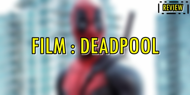 reivew film Deadpool