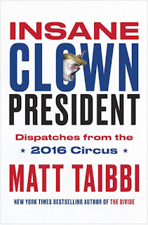 Trump Insane Clown Presidentr Taibbi