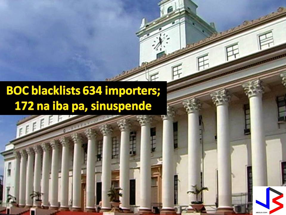 The Bureau of Customs (BOC) has suspended accreditation of 172 importers while 634 others accreditation are revoked or delisted.  In BOC official Facebook page, the agency posted the list of the said importers believed to have been engaged in illicit trade with the bureau. This 2017, BOC Commissioner Nicanor Faeldon promised to cleanse the list of estimated 11, 000 accredited importers based on records from July to December 2016.  This is a part of Bureau's goal to review all importers as far as back as 2011. However, BOC ensures that importers will be entitled to due process.