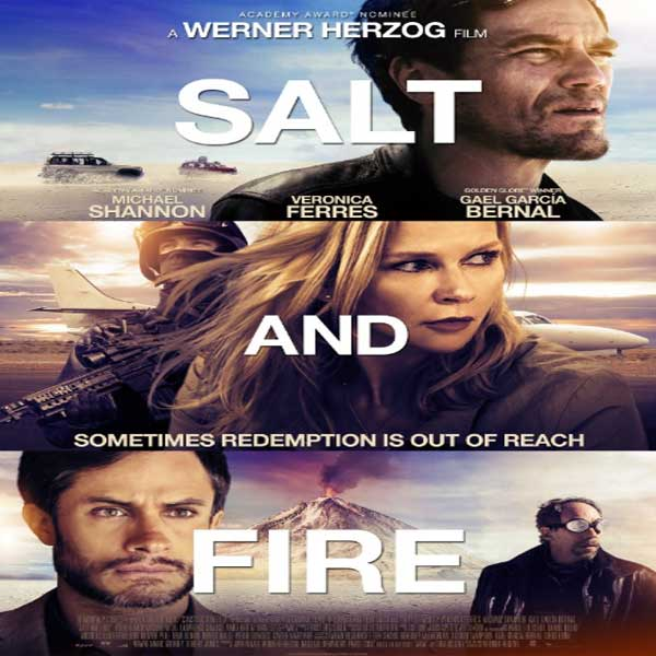 Salt and Fire, Salt and Fire Synopsis, Salt and Fire Trailer, Salt and Fire Review