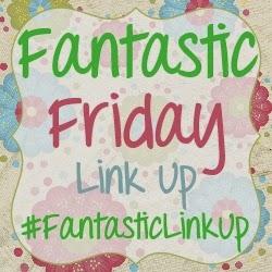 Fantastic Friday Link Up