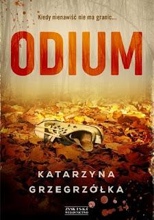 """""""Odium"""" Katarzyna Grzegrzółka"""