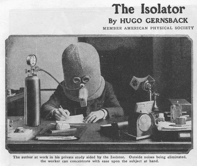 The Isolator by Hugo Gernsback: The author at work in his private study aided by the Isolator. Outside noises being eliminated, the worker can concentrate with ease upon the subject at hand.