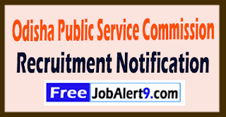 OPSC  Odisha Public Service Commission Recruitment Notification 2017 Last Date 24-08-2017