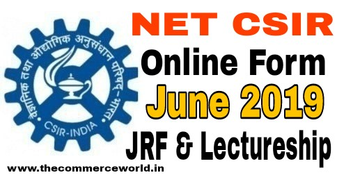 CSIR NET JRF & Lectureship Online Form June 2019