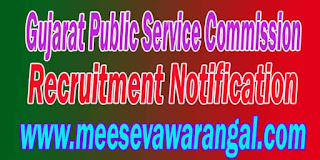 Gujarat PSC (Gujarat Public Service Commission) Recruitment Notification 2016