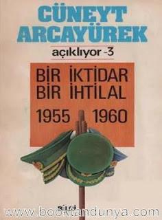 Cüneyt Arcayürek - Açıklıyor 3 Bir İktidar Bir İhtilal 1955-1960