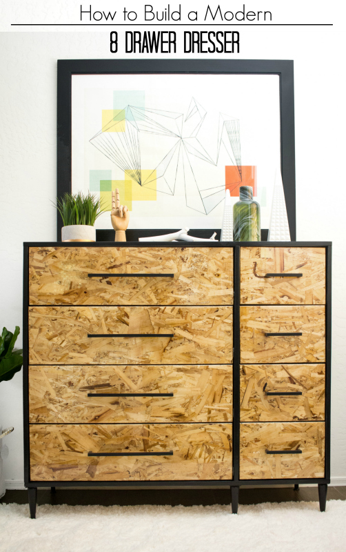 How to build a simple modern DIY dresser with 8 spacious drawers