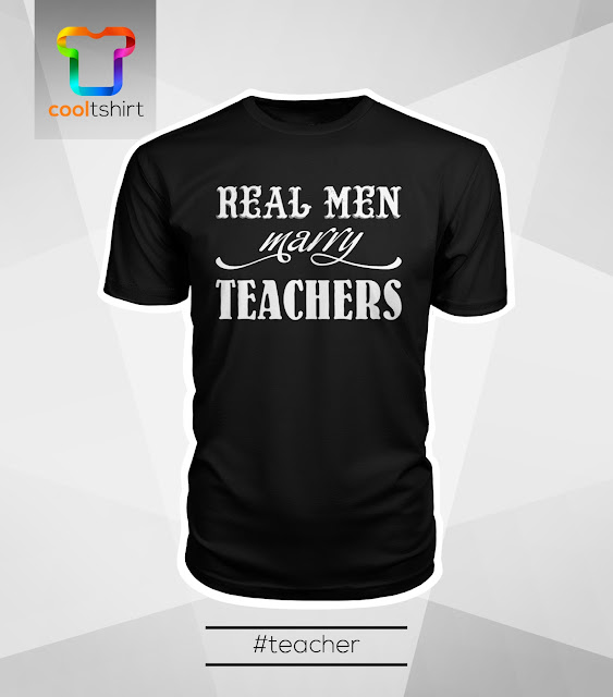 i want this shirt, i need this shirt, i love this shirt, real men marry teachers, real men, marry teachers, marry teacher, proud of teacher, proud of teacher tshirt, proud of teacher shirt, proud of teacher tee, proud of being teacher, proud of being teacher tshirt, proud of being teacher shirt, proud of being teacher tee, teacher tshirt, teacher shirt, teacher t shirt, teacher tee, cool t shirt, cool cheap t shirt, cool cheap tshirt