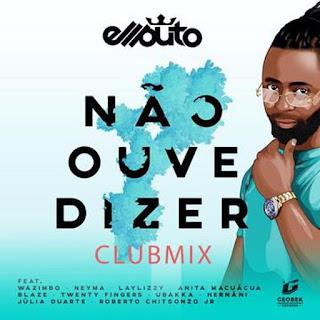 Ellputo - Não Ouve Dizer (Club Mix)