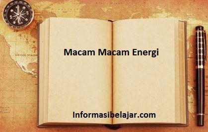 Macam Macam Energi