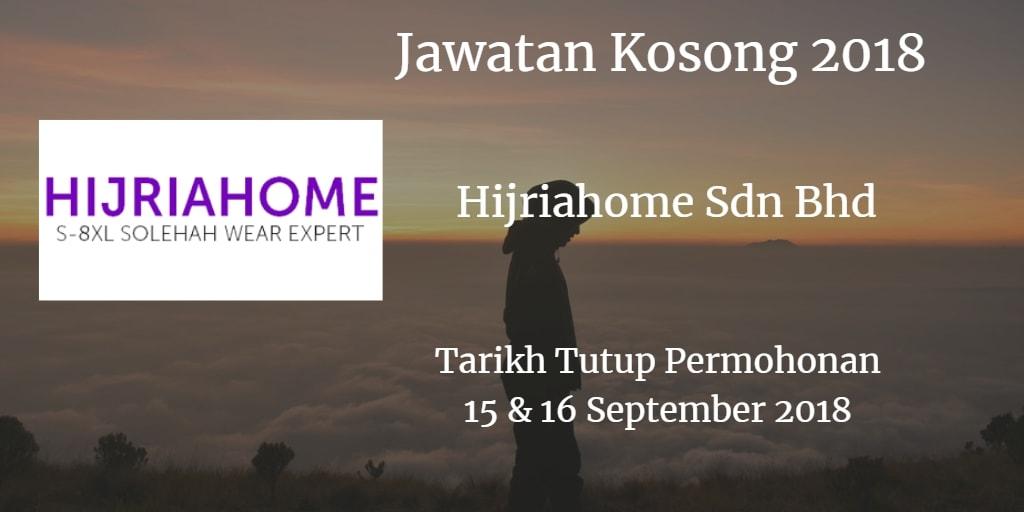 Jawatan Kosong Hijriahome Sdn Bhd 15 & 16 September 2018