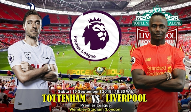 Prediksi Tottenham Hotspurs Vs Liverpool FC 15 september 2018
