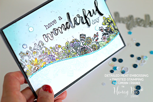 Bibi Cameron Papercraft  Designer: Twisted Stamping and Detailed Heat Embossing