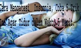 Cara Mengatasi  Insomnia, Coba 5 Trik Ini Agar Tidur dalam Waktu 5 Menit. 1