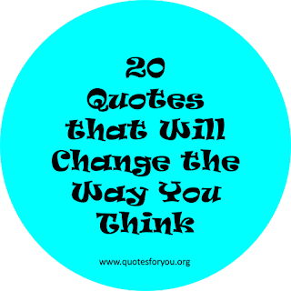 20 Quotes that Will Change the Way You Think
