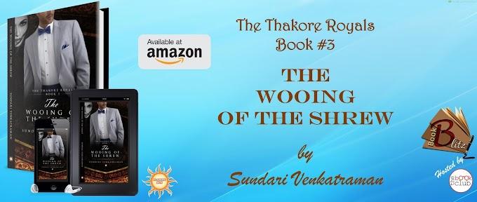 Book Blitz: THE WOOING OF THE SHREW (The Thakore Royals #3) by Sundari Venkatraman