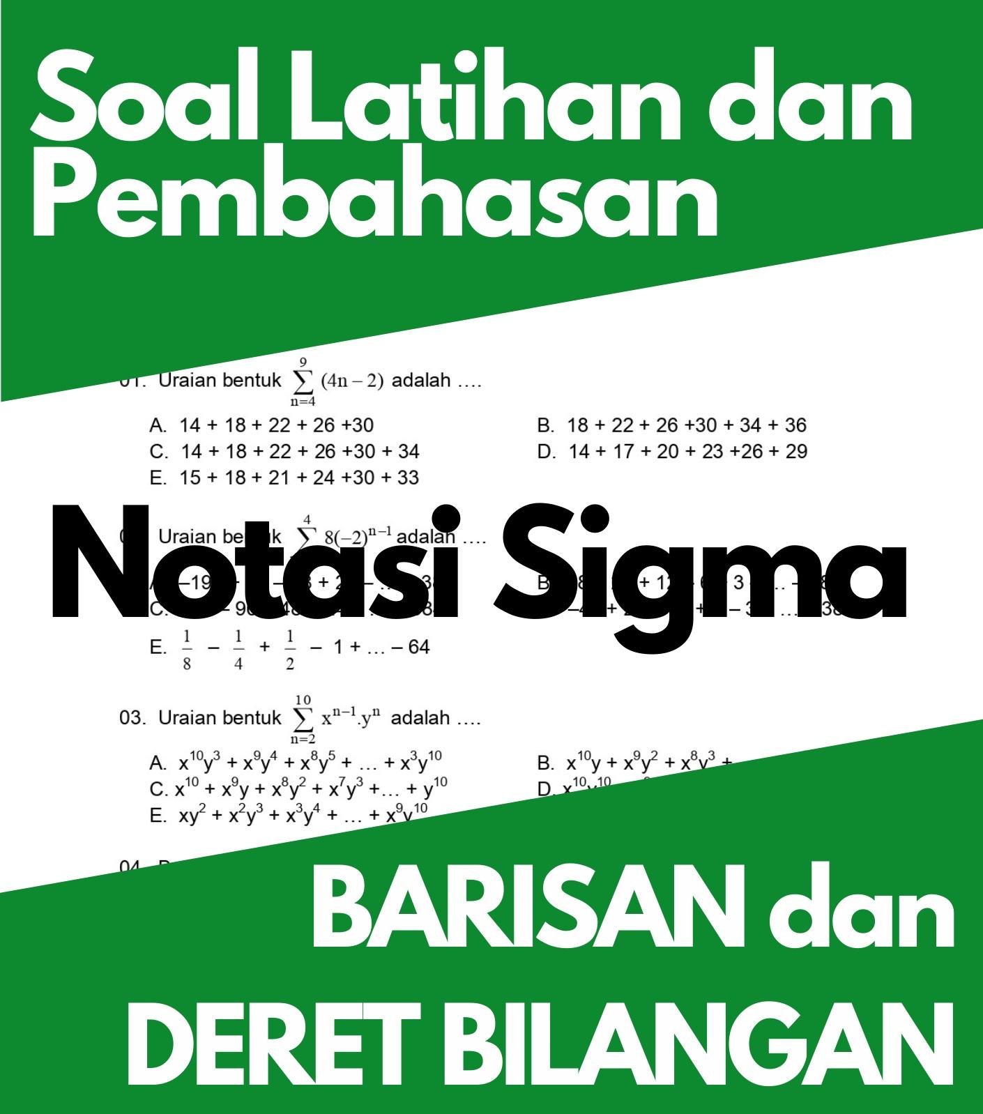 Definisi Notasi Sigma, Sifat-Sifat, Contoh Soal dan Pembahasan Soal Latihan