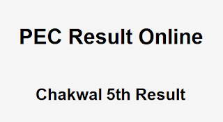 Chakwal 5th Class Result 2019 PEC - BISE Chakwal Board 5th Results