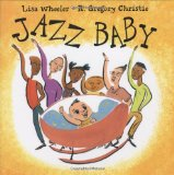 Jazz Baby by Lisa Wheeler and R. Gregory Christie