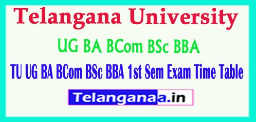 Telangana University TU UG BA BCom BSc BBA 1st Sem Exam Time Table 2018