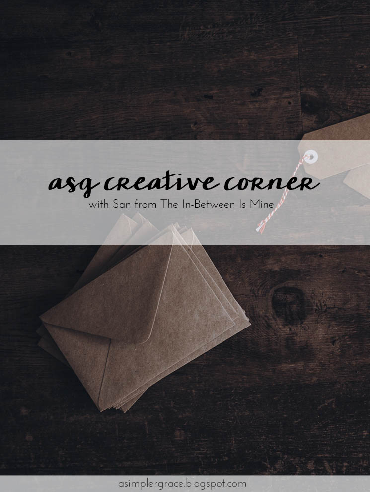 ASG Creative Corner with San - A Simpler Grace