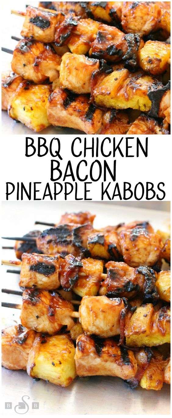 BBQ CHICKEN KABOBS with BACON and PINEAPPLE