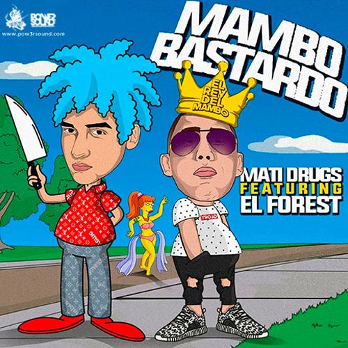 http://www.pow3rsound.com/2018/03/mati-drugs-ft-el-forest-mambo-bastardo.html