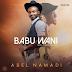 MUSIC: Abel Namadi – Babu Wani  || @abelnamadi