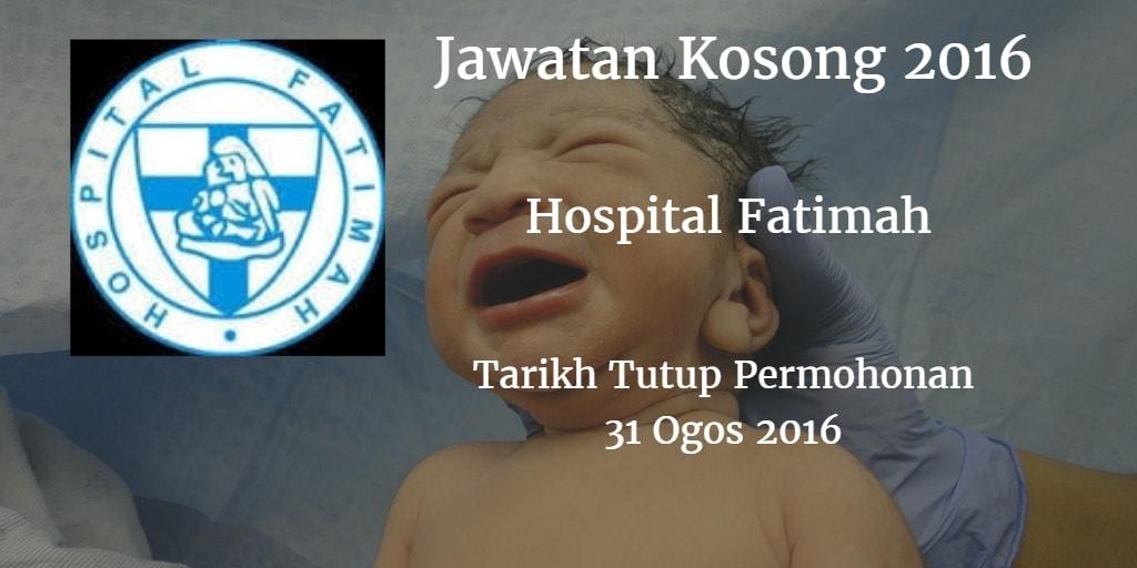 Jawatan Kosong Hospital Fatimah 31 Ogos 2016