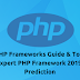 PHP Frameworks Guide & Top  Expert PHP Framework 2019 - Prediction
