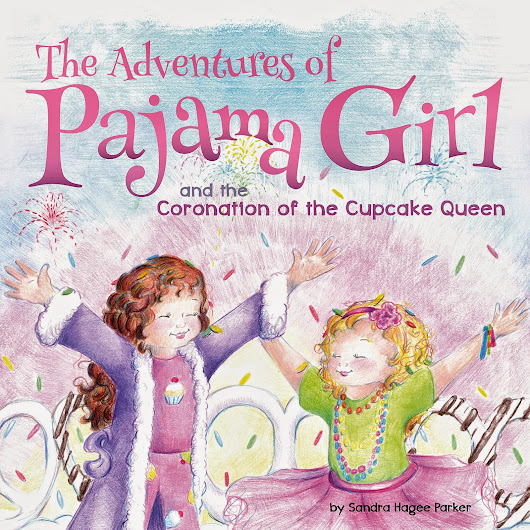 The Adventures of Pajama Girl and the Coronation of the Cupcake Queen