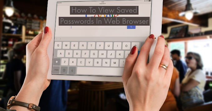 How To View Saved Passwords Web Browser!