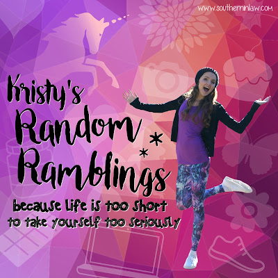 Kristy's Random Ramblings - Because life is too short to take yourself so seriously