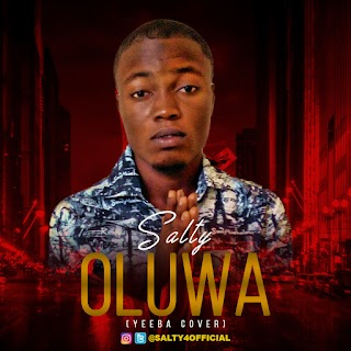 Music: Salty - Oluwa (Yeeba Cover)