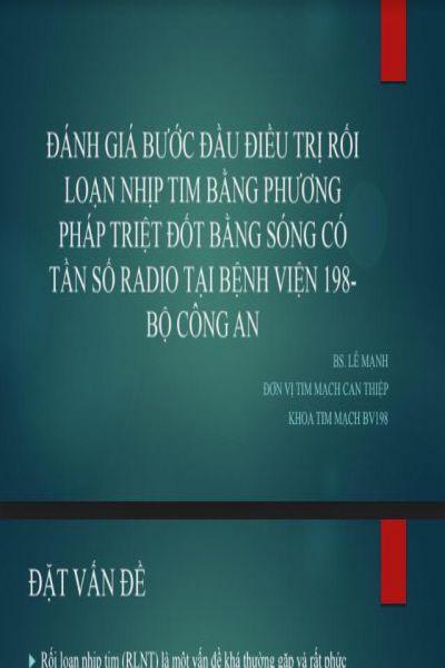 10   danh gia buoc dau dieu tri roi loan nhip tim bang phuong phap triet dot bang song co tan so radio tai benh vien 198