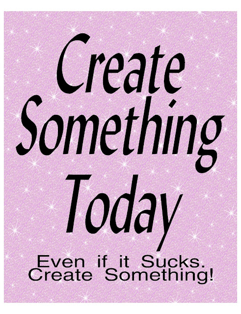 Create something today. Even if it sucks. Create something.  Print out this printable quote to remind yourself to create something every single day.  Make the world, and your own, a brighter, happier place.