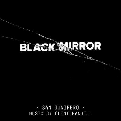 Black Mirror: San Junipero Soundtrack Clint Mansell