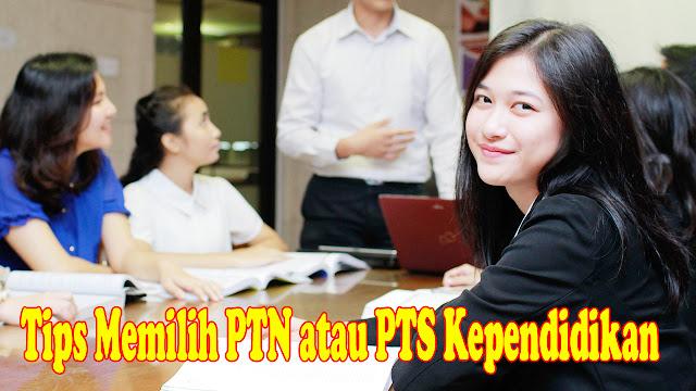 Tips Memilih PTN atau PTS Kependidikan