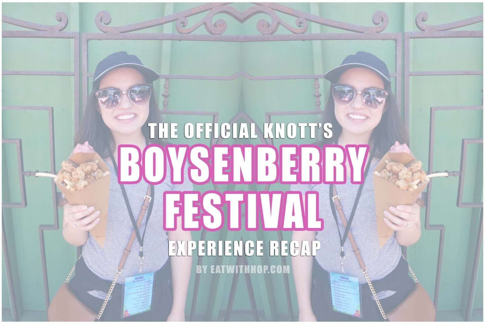 The Knott's Boysenberry Festival Experience Recap + Guide